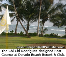 The Chi Chi Rodriguez-designed East Course at Dorado Beach Resort and Club